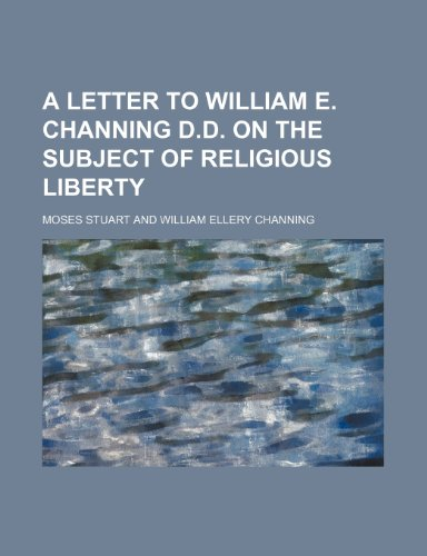 A letter to William E. Channing D.D. on the subject of religious liberty