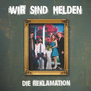 Wir Sind Helden - Reklamation - Zortam Music
