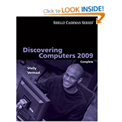 Discovering Computers 2009: Complete (Shelly Cashman)