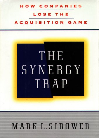 The Synergy Trap, Mark L. Sirower