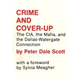 Crime and Cover-Up: The CIA, the Mafia, and the Dallas-Watergate Connection ~ Peter Dale Scott
