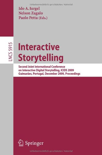 Interactive Storytelling: Second Joint International Conference on Interactive Digital Storytelling, ICIDS 2009, Guimarães, Portugal, December 9-11, 2009, Proceedings