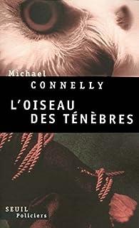 L'oiseau des ténèbres : roman, Connelly, Michael