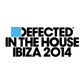 Defected In The House Ibiza 2014 Mix 3