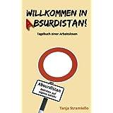 """Willkommen in Absurdistan! Tagebuch einer Arbeitslosenvon """"Tanja Stramiello"""""""