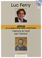 Jésus et la révolution Judéo-chrétienne - Volume 5. Vaincre la mort par l'amour. Avec cd-rom.