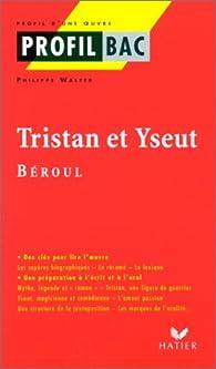 Tristan et Yseut. B�roul par Philippe Walter