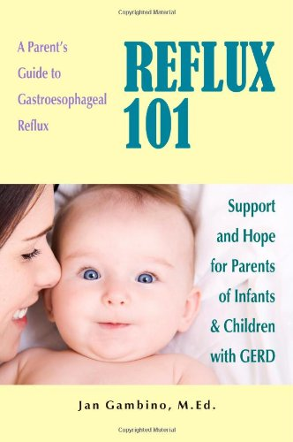 Reflux 101: A Parent's Guide to Gastroesophageal Reflux