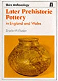 img - for Later Prehistoric Pottery in England and Wales (Shire Archaeology) book / textbook / text book