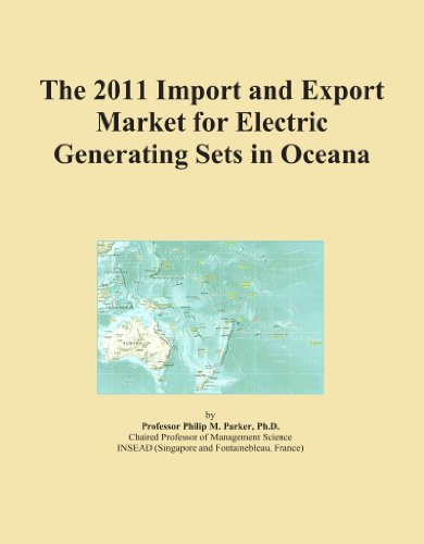 The 2011 Import and Export Market for Electric Generating Sets in Oceana