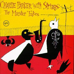 Charlie Parker - With Strings - The Master Takes - Zortam Music