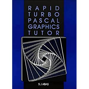 Rapid Turbo PASCAL Graphics Tutor (Computer illustrated text)