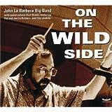 On the Wild Side ~ John La Barbera