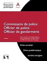 Commissaire de police. Officier de police. Officier de gendarmerie - Catégorie A - 4e éd.