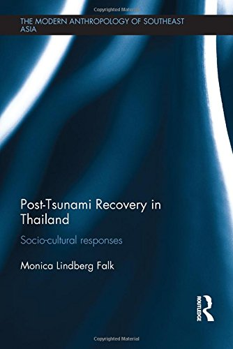 Post-Tsunami Recovery In Thailand: Socio-Cultural Responses (The Modern Anthropology Of Southeast Asia) front-793510