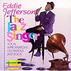 Click here to buy Jazz Singer by Eddie Jefferson.