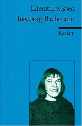 Ingeborg Bachmann: (Literaturwissen)