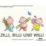 Zilli, Billi und Willi: Vierfarbiges Pappbilderbuch