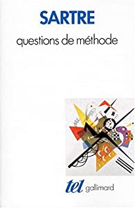 Questions de m�thode par Jean-Paul Sartre