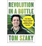 img - for [(Revolution in a Bottle: From Worm Poop to a Garbage Empire That Is Redefining Green Business)] [Author: Tom Szaky] published on (May, 2009) book / textbook / text book