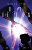 Life With One Eye Open [Kindle Edition]
