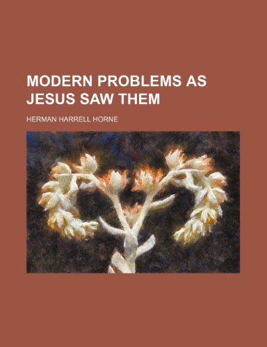 Modern problems as Jesus saw them
