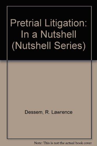 Pretrial Litigation: In a Nutshell (Nutshell Series)