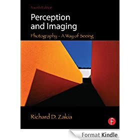 Perception and Imaging: Photography--A Way of Seeing