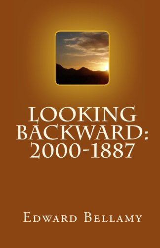 An Analysis of Edward Bellamy's Looking Backward Essay