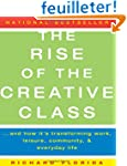 The Rise of the Creative Class: And H...