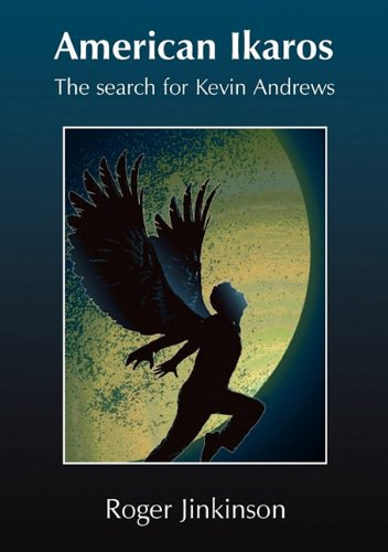 American Ikaros: The Search for Kevin Andrews