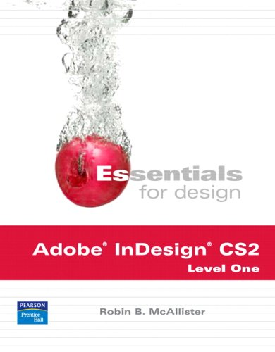 Essentials for Design Adobe Indesign Cs2: Level One