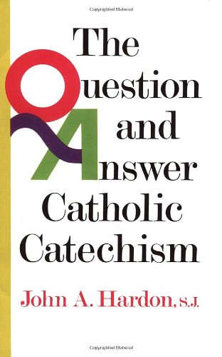 The Question & Answer Catholic Catechism PDF