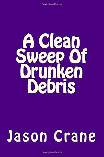 A Clean Sweep Of Drunken Debris