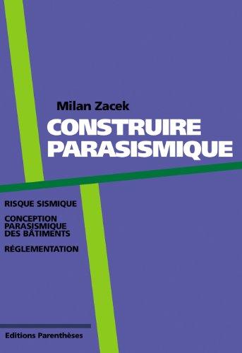 Construire parasismique: Risque sismique, conception parasismique des bâtiments