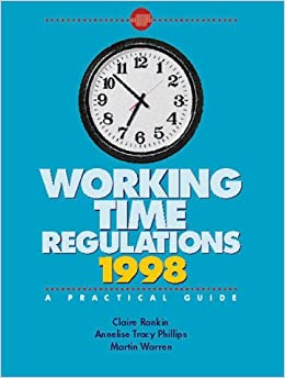 working time regulations 1998 a practical guide legal