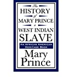 img - for [ The History of Mary Prince, a West Indian Slave (an African American Heritage Book) ] By Prince, Mary ( Author ) [ 2008 ) [ Paperback ] book / textbook / text book
