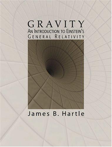 Gravity:An Introduction to Einstein's General Relativity
