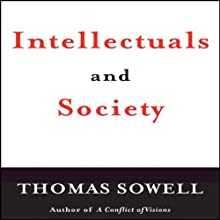 Intellectuals and Society Audiobook by Thomas Sowell Narrated by Tom Weiner