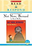 Elaine Hampton Not Now, Bernard Teacher Resource: Teacherr's Resource (Read & Respond)