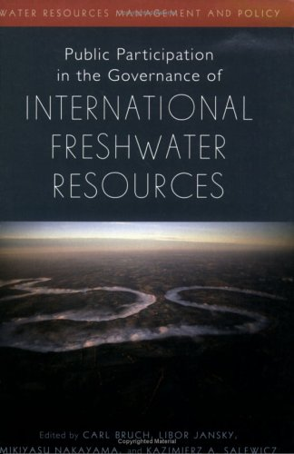 Public participation in the governance of international freshwater resources [electronic resource]