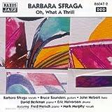 echange, troc Various - Sfraga, Barbara: Oh!  What A Thrill!