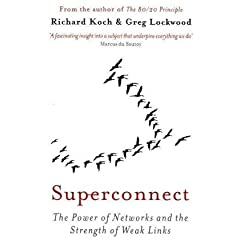 Richard Koch y Greg Lockwood – Superconnect: The Power of Networks and the Strength of Weak Links