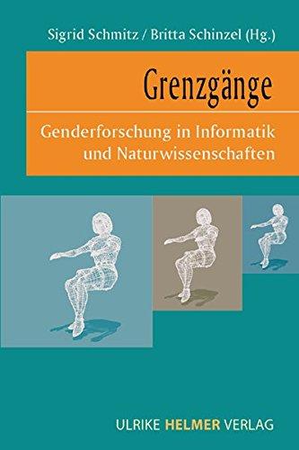 Grenzgänge: Genderforschung in Informatik  und Naturwissenschaften