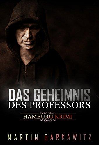 Das Geheimnis des Professors: SoKo Hamburg 9 - Ein Heike Stein Krimi