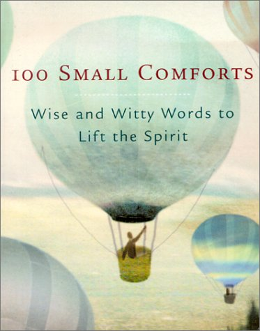 100 Small Comforts: Wise and Witty Words to Lift the Spirit