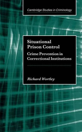 Situational Prison Control Hardback: Crime Prevention in Correctional Institutions (Cambridge Studies in Criminology)