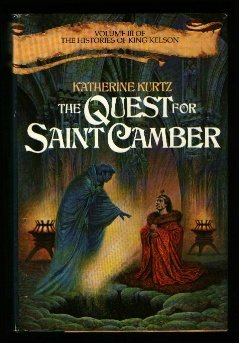 The Quest for Saint Camber (Volume III of the Histories of King Kelson), KATHERINE KURTZ