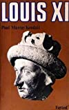 Louis XI (French Edition) (2213000387) by Kendall, Paul Murray
