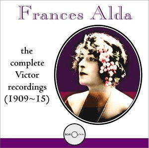 Complete Victor Recordings 1909-15 by Frances Alda